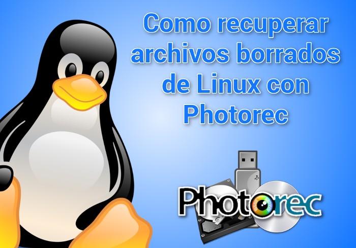 Como recuperar archivos borrados de Linux