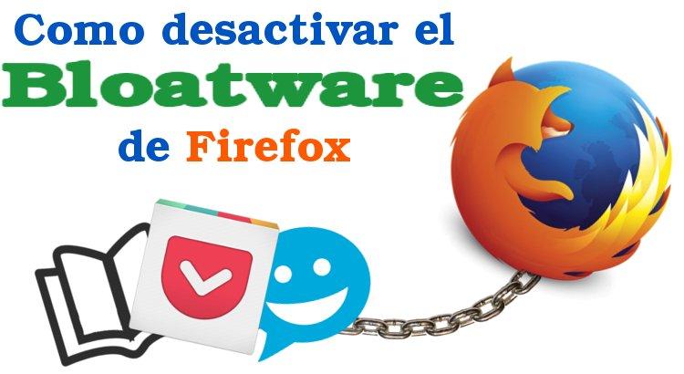 Como desactivar el bloatware de Firefox