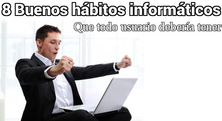 Buenos hábitos de informática