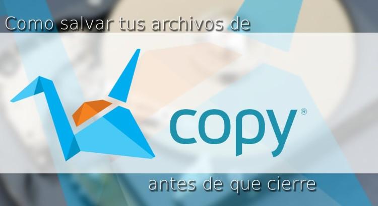 Como salvar tus archivos de Copy