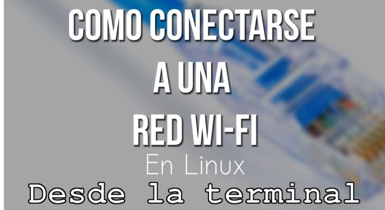 Conectarse a red Wi-Fi desde terminal