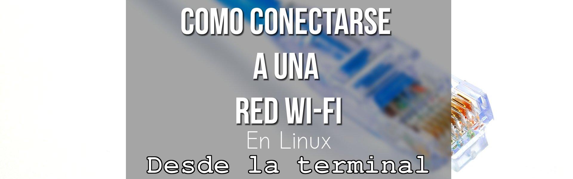 Conectarse a red Wi-Fi desde terminal