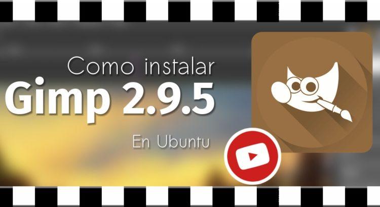 Como instalar Gimp 2.9 en Ubuntu